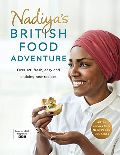 Nadiya's British Food Adventure by Nadiya Hussain
