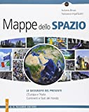 Mappe Dello Spazio. Le Geografie Del Presente. L'Europa E L'Italia. Continenti E Stati Del Mondo. Per Le Scuole Superiori