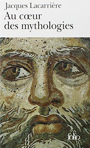 Au coeur des mythologies : En suivant les dieux par Jacques Lacarrière