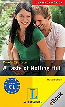 A Taste of Notting Hill: Frauenroman
