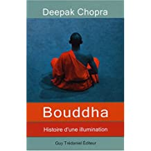 Bouddha : Histoire d'une illumination