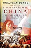The Penguin History of Modern China: The Fall and Rise of a Great Power, 1850 - 2008: The Fall and Rise of a Great Power, 1850-2009