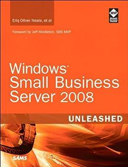 Windows Small Business Server 2008 Unleashed von [et al, Eriq Oliver Neale]