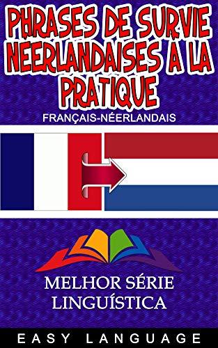 Couverture du livre Phrases de Survie Néerlandaises à la Pratique