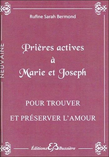 Prières actives à Marie et Joseph - Pour trouver et préserver l'amour