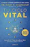 Tu ciclo vital (Colección Vital): Descubre tu ritmo circadiano ideal para sanar desde el interior