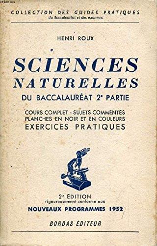 SCIENCES NATURELLES DU BACCALAUREAT, ANATOMIE ET PHYSIOLOGIE HUMAINES, PLANTES VERTES, BIOLOGIE par ROUX HENRI