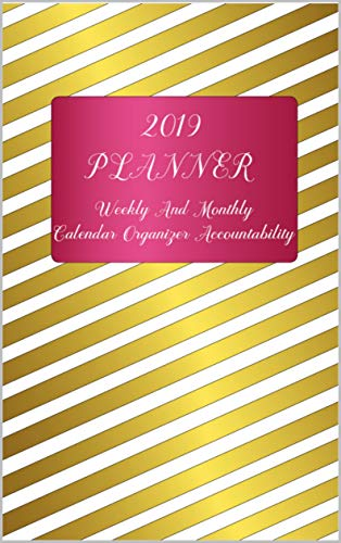 2019 Planner Weekly And Monthly : Calendar Organizer ...