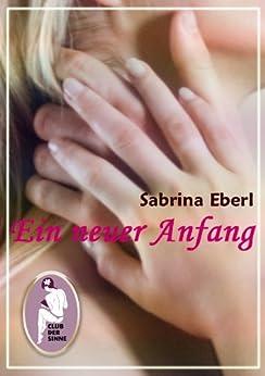 Ein neuer Anfang von [Eberl, Sabrina]