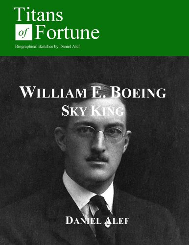 William Edward Boeing: Sky King (Titans of Fortune) (English Edition)