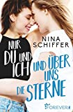 Nur du und ich und über uns die Sterne (German Edition)