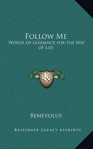 Follow Me: Words of Guidance for the Way of Life