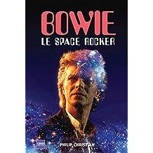 David Bowie : Le Space Rocker