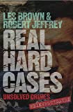Real Hard Cases: Unsolved crimes reinvestigated