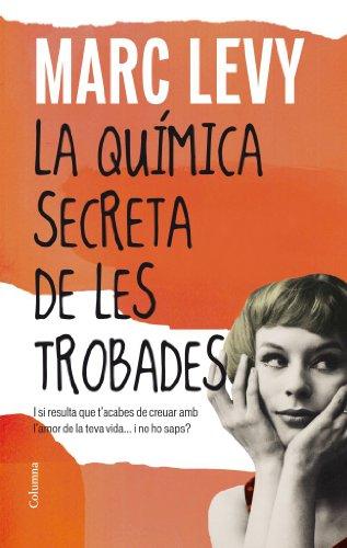 La química secreta de les trobades (Clàssica Book 943) (Catalan Edition) por Marc Levy