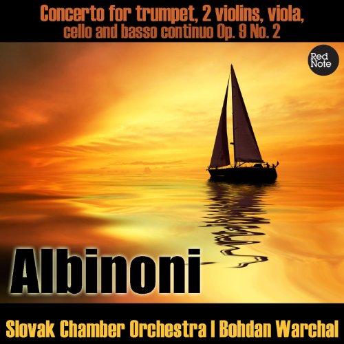 Albinoni - Concerto for solo violin, trumpet, 2 violins, viola, cello and basso continuo Op. 9 No. 2