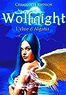 Wolfnight, tome 1 : L'élue d'Algatia par Johnson