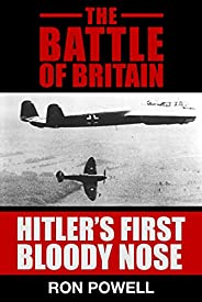 The Battle Of Britain: Hitler's First Bloody