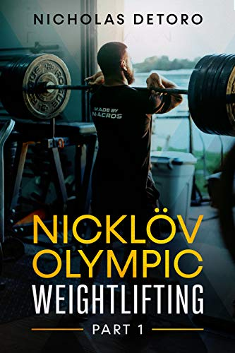Nicklöv Olympic Weightlifting: Part 1 (English Edition)