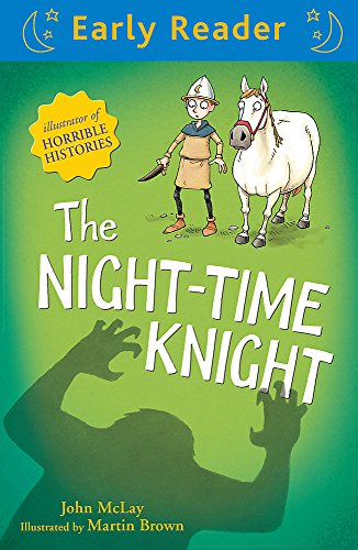 The Night-Time Knight (Early Reader)