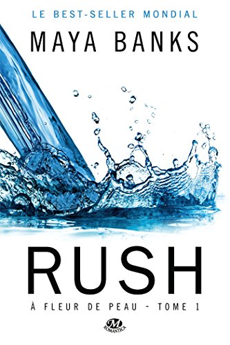 A fleur de peau, Tome 1 : Rush