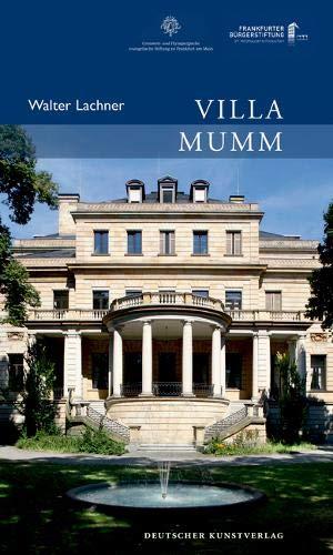 Villa Mumm (Publikationen der Frankfurter Bürgerstiftung)
