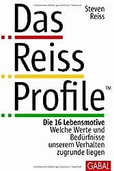 Das Reiss Profile: Die 16 Lebensmotive. Welche Werte und Bedürfnisse unserem Verhalten zugrunde liegen (Dein Erfolg)