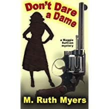 Don't Dare a Dame (Maggie Sullivan mysteries) (Volume 3) by Ms. M. Ruth Myers (2014-03-03)