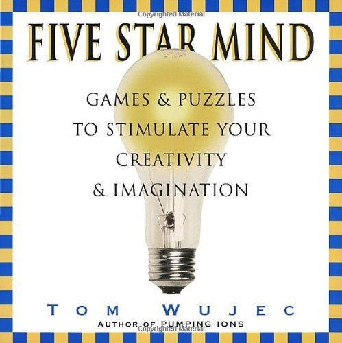 Five Star Mind: Games & Puzzles to Stimulate Your Creativity & Imagination by Tom Wujec(1995-07-01) (Wujec Tom)