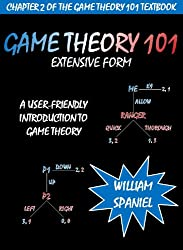 Game Theory 101: Extensive Form (English Edition)