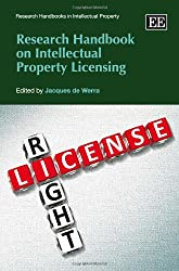 Research Handbook on Intellectual Property Licensing (Research Handbooks in Intellectual Property Series)