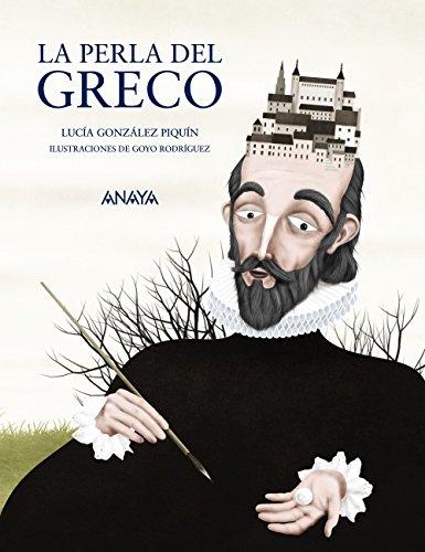 La Perla Del Greco (Literatura Infantil (6-11 Años) - Mi Primer Libro) por Lucía González Piquín