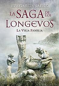 La vieja familia: La saga de los longevos par Eva García Sáenz de Urturi