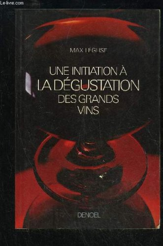 UNE INITIATION A LA DEGUSTATION DES GRANDS VINS