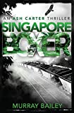 Singapore Boxer: A page-turning thriller with an historical twist (Ash Carter Book 3)