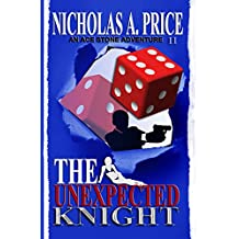 The Unexpected Knight: An Ace Stone Adventure (Book II)  (The International, Hard-Boiled, Noir, Crime Thriller Series) (English Edition)