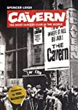 Cavern, The: The Most Famous Club in the World