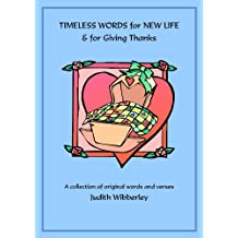 TIMELESS WORDS FOR NEW LIFE & GIVING THANKS
