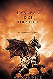 L'ascesa dei Draghi (Re e Stregoni-Libro 1)