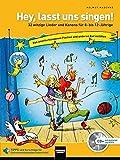 Hey, lasst uns singen: 32 witzige Lieder und Kanons für 8- bis 12-Jährige
