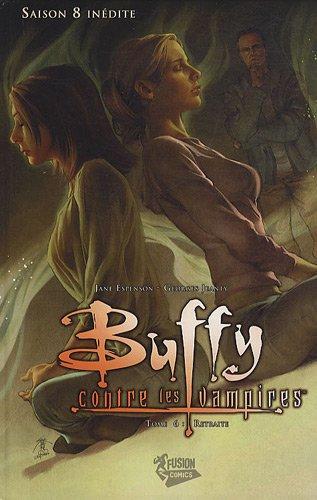 Buffy contre les vampires, Saison 8, Tome 6