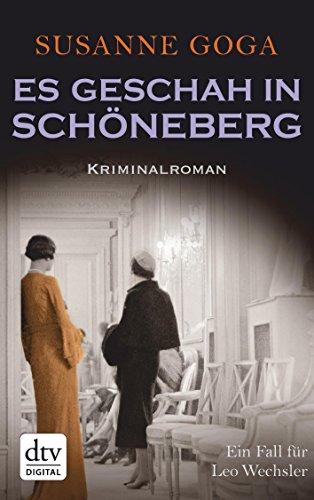 (Es geschah in Schöneberg: Kriminalroman (Leo Wechsler 5))