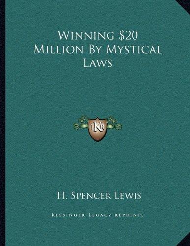 Winning $20 Million by Mystical Laws por H Spencer Lewis