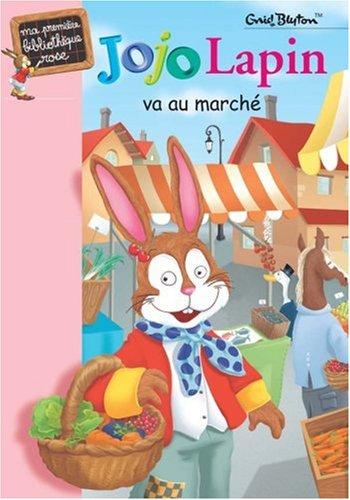 Jojo Lapin va au marché par Enid Blyton
