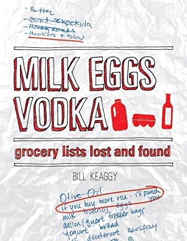 Milk Eggs Vodka: Grocery Lists Lost and Found by Bill
