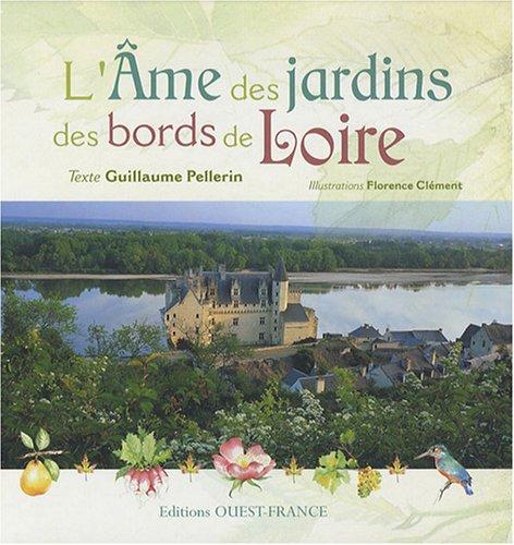 L'Ame des jardins des bords de Loire par Guillaume Pellerin