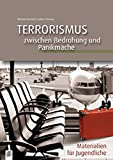 Terrorismus - zwischen Bedrohung und Panikmache: Materialien für Jugendliche