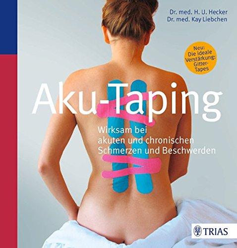 Preisvergleich Produktbild Aku-Taping: Wirksam bei akuten und chronischen Schmerzen und Beschwerden