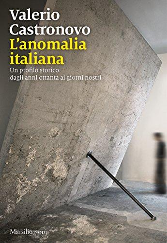 L'anomalia italiana. Un profilo storico dagli anni ottanta ai giorni nostri