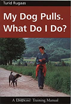 MY DOG PULLS - WHAT DO I DO? (English Edition)